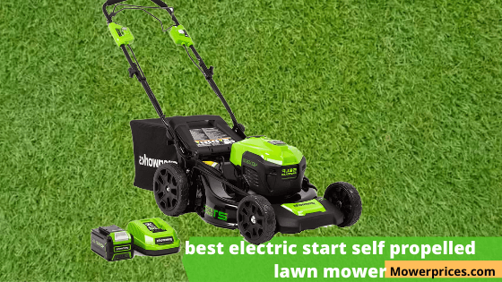 Best Electric Start Self Propelled Lawn Mower